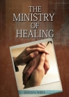 The Ministry of Healing: (Biblical Principles on health, Counsels on Health, Medical Ministry, Bible Hygiene, a call to medical evangelism, Cou (Christian Home Library #4) Cover Image