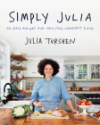 Simply Julia: 110 Easy Recipes for Healthy Comfort Food Cover Image