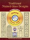 Traditional Stained Glass Designs [With CDROM] (Dover Pictorial Archives) Cover Image