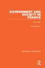 Government and Society in France: 1461-1661 (Historical Problems) Cover Image
