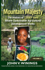 Mountain Majesty: The History of CODEP Haiti Where Sustainable Agricultural Development Works (Vol 2) Cover Image