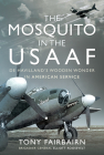 The Mosquito in the Usaaf: de Havilland's Wooden Wonder in American Service Cover Image