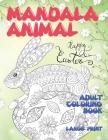 Adult Coloring Book Mandala Animal - Large Print Cover Image