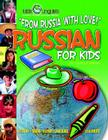 From Russia with Love! Russian for Kids (Paperback) (Little Linguists) Cover Image
