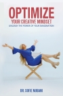 Optimize Your Creative Mindset: Unleash the Power of Your Imagination Cover Image