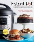 Instant Pot® Electric Pressure Cooker Cookbook (An Authorized Instant Pot® Cookbook): Quick & Easy Recipes for Everyday Eating Cover Image