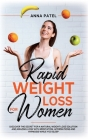 Rapid Weight Loss for Women: Discover the Secret for a Natural Weight Loss Solution and Amazing Look with Meditation, Affirmations and Hypnosis Whi Cover Image
