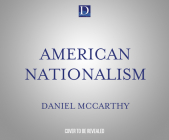 American Nationalism: A Manifesto Cover Image