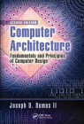 Computer Architecture: Fundamentals and Principles of Computer Design, Second Edition Cover Image