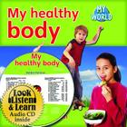 My Healthy Body - CD + Hc Book - Package (My World) Cover Image