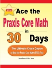 Ace the Praxis Core Math in 30 Days: The Ultimate Crash Course to Beat the Praxis Core Math (5733) Test Cover Image