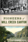 Pioneers of Mill Creek Canyon Cover Image