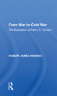 From War to Cold War: The Education of Harry S. Truman Cover Image