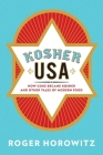 Kosher USA: How Coke Became Kosher and Other Tales of Modern Food (Arts and Traditions of the Table: Perspectives on Culinary H) Cover Image