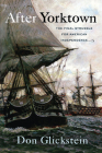 After Yorktown: The Final Struggle for American Independence Cover Image