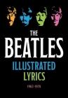 The Beatles Illustrated Lyrics: 1963–1970 Cover Image