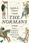 The Normans: Power, Conquest and Culture in 11th Century Europe Cover Image