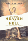 Between Heaven and Hell: The Story of My Stroke (Inspirational Memoir, Stroke Recovery Book, Near Death Experiences) Cover Image
