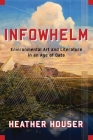 Infowhelm: Environmental Art and Literature in an Age of Data (Literature Now) Cover Image