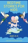 Bedtime Stories For Kids Ages 3-5: A collection of short fun stories for helping your kid to fall asleep fast Cover Image