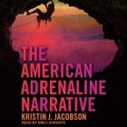 The American Adrenaline Narrative Lib/E Cover Image