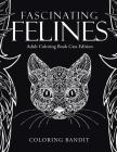 Fascinating Felines: Adult Coloring Book Cats Edition Cover Image