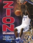 Zion Williamson: The Road to New Orleans Cover Image