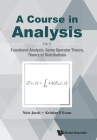 Course in Analysis, a - Vol V: Functional Analysis, Some Operator Theory, Theory of Distributions Cover Image