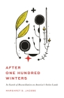 After One Hundred Winters: In Search of Reconciliation on America's Stolen Lands Cover Image