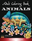 Adult Coloring Book Animals: Animal drawings to color for adults, to relax and relieve stress: Dogs, Cats, Horses, Lions, Elephants and more. Color Cover Image