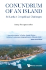 Conundrum of an Island: Sri Lanka's Geopolitical Challenges Cover Image