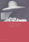 Luc Tuymans: Good Luck Cover Image