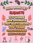 Mein Name ist Elisabeth Ich werde der Spionage und der Färbung von Tieren und Pflanzen beschuldigt: Ein perfektes Geschenk für Ihr Kind - Zur Fokussie Cover Image