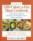 The 1200-Calorie-A-Day Menu Cookbook: A Quick and Easy Recipes for Delicious Low-Fat Breakfasts, Lunches, Dinners, and Desserts Ches, Dinners Cover Image
