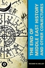 The End of Middle East History and Other Conjectures (Mizan #3) Cover Image