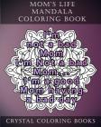 Mom's Life Mandala Coloring Book: 20 Relatable Mom's Life Mandala Coloring Pages Cover Image