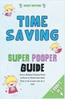 Time-Saving Super Pooper Guide [3 in 1]: Every Modern Parents Need to Know to Teach their Kids How to do it once and do it well Cover Image