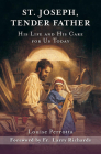 St. Joseph, Tender Father: His Life and His Care for Us Today Cover Image