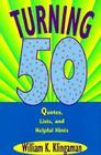 Turning 50: Quotes, Lists, and Helpful Hints Cover Image