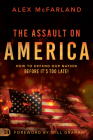 The Assault on America: How to Defend Our Nation Before It's Too Late! Cover Image