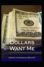 Dollars Want Me: illustrated edition Cover Image