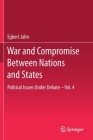 War and Compromise Between Nations and States: Political Issues Under Debate - Vol. 4 Cover Image