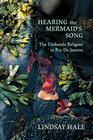 Hearing the Mermaid's Song: The Umbanda Religion in Rio de Janeiro Cover Image
