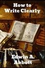 How to Write Clearly: Rules and Exercises on English Composition Cover Image