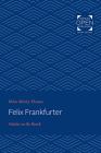 Felix Frankfurter: Scholar on the Bench Cover Image