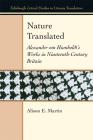 Nature Translated: Alexander Von Humboldt's Works in Nineteenth Century Britain (Edinburgh Critical Studies in Literary Translation) Cover Image