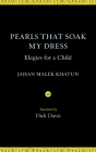 Pearls That Soak My Dress: Elegies for a Child: Elegies for a Child Cover Image