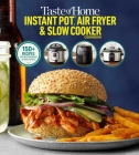 Taste of Home Instant Pot/Air Fryer/Slow Cooker: 150+ Recipes for your time-saving  kitchen appliances Cover Image