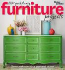 Better Homes and Gardens 150+ Quick and Easy Furniture Projects: Clever Makeovers in a Weekend or Less (Better Homes and Gardens Do It Yourself) Cover Image