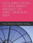 Legal Implications of News Media's Influence on Public Opinion in India Cover Image